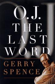 Cover of: O.J., the last word | Gerry Spence