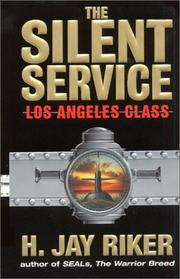 Cover of: The Silent Service | H. Jay Riker
