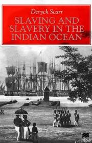 Slaving and slavery in the Indian Ocean by Deryck Scarr