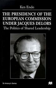 Cover of: presidency of the European Commission under Jacques Delors | Ken Endo