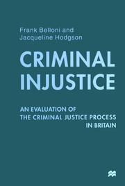 Cover of: Criminal injustice: an evaluation of the criminal justice process in Britain