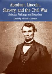 Cover of: Abraham Lincoln, Slavery, and the Civil War: Selected Writings and Speeches (The Bedford Series in History and Culture)