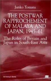Cover of: The Postwar Rapprochement of Malaya and Japan, 1945-61