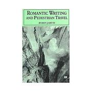 Cover of: Romantic Writing and Pedestrian Travel