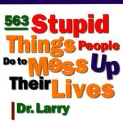 Cover of: 731 stupid things stupid people do to mess up their lives