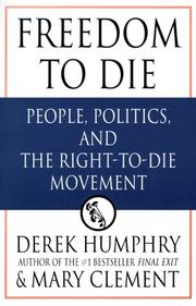 Cover of: Freedom to die: people, politics, and the right-to-die movement