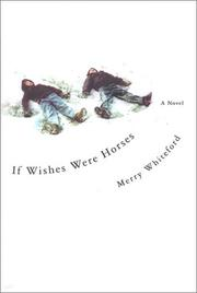 Cover of: If wishes were horses | Merry McInerney-Whiteford
