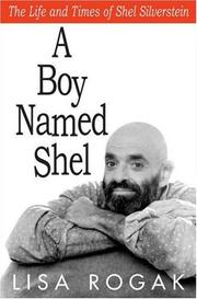 Cover of: A Boy Named Shel: The Life and Times of Shel Silverstein