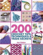 Cover of: 200 Crochet Tips, Techniques & Trade Secrets