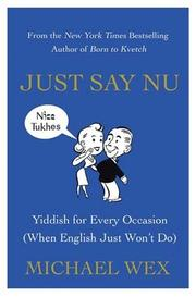 Cover of: Just Say Nu | Michael Wex