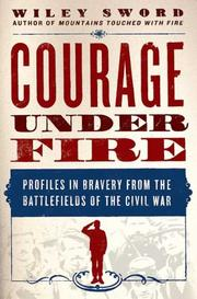 Cover of: Courage Under Fire: Profiles in Bravery from the Battlefields of the Civil War