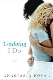 Cover of: Undoing I Do | Anastasia Royal