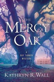 Cover of: The Mercy Oak by Kathryn R. Wall