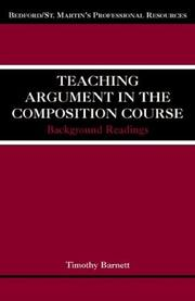 Cover of: Teaching Argument in the Composition Course | Timothy Barnett