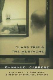 Cover of: Class Trip & The Mustache | Emmanuel Carrere