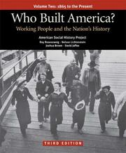 Cover of: Who Built America?  Volume Two: 1865 to the Present: Working People and the Nation's History