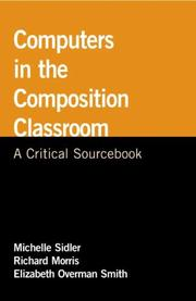 Cover of: Computers in the Composition Classroom | Michelle Sidler