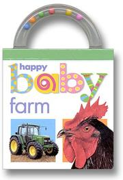Cover of: Baby Shaker: Farm: Happy Baby (Shake, Rattle, and Read!)