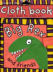 Cover of: Cloth Book Big Rex (Touch and Feel (Priddy Books)) (Touch and Feel (Priddy Books))