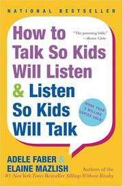 Cover of: How to talk so kids will listen & listen so kids will talk