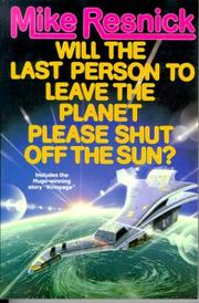 Cover of: Will the Last Person To Leave the Planet Please Shut Off the Sun?