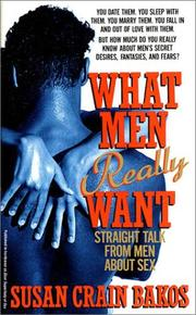Cover of: What Men Really Want | Susan Crain Bakos