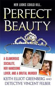 Cover of: Perfect Beauty: A glamorous Socialite, her handsome lover, and Brutal Murder