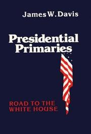 Presidential primaries by Davis, James W.