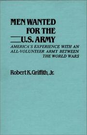 Men wanted for the U.S. Army by Robert K. Griffith