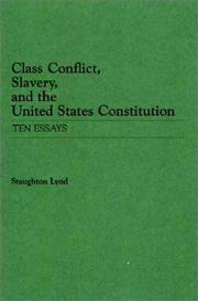 Cover of: Class conflict, slavery, and the United States Constitution: ten essays