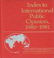 Cover of: Index to International Public Opinion, 1980-1981 (Index to International Public Opinion) | Survey
