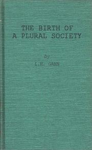 The birth of a plural society by Lewis H. Gann