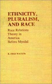 Cover of: Ethnicity, Pluralism, and Race | R. Fred Wacker