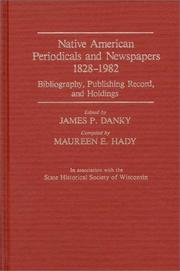 Cover of: Native American periodicals and newspapers, 1828-1982 | James Philip Danky