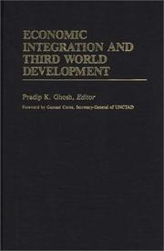 Cover of: Economic integration and Third World development | Pradip K. Ghosh, editor ; foreword by Gamani Corea.