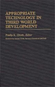 Cover of: Appropriate technology in Third World development | Pradip K. Ghosh, editor, Denton E. Morrison, associate editor ; foreword by Gamani Corea.