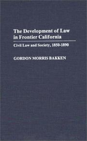 Cover of: The development of law in frontier California