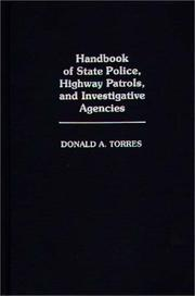 Cover of: Handbook of state police, highway patrols, and investigative agencies | Donald A. Torres