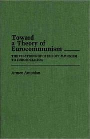 Cover of: Toward a theory of Eurocommunism