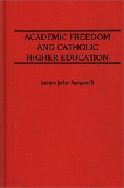Cover of: Academic freedom and Catholic higher education