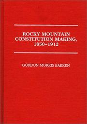 Cover of: Rocky Mountain constitution making, 1850-1912