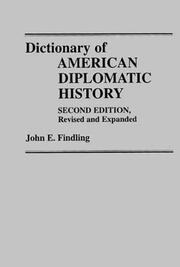 Cover of: Dictionary of American diplomatic history | John E. Findling