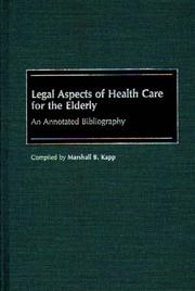 Cover of: Legal aspects of health care for the elderly | Marshall B. Kapp
