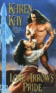 Cover of: Lone Arrow's pride | Karen Kay