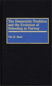 Cover of: democratic tradition and the evolution of schooling in Norway | Val Dean Rust