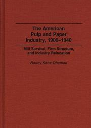 Cover of: American pulp and paper industry, 1900-1940 | Nancy Kane Ohanian