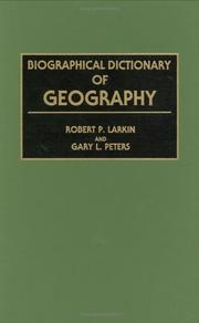 Cover of: Biographical dictionary of geography | Robert P. Larkin