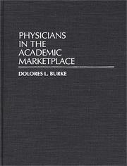 Cover of: Physicians in the Academic Marketplace | Dolores L. Burke