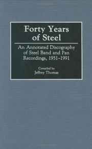Cover of: Forty years of steel | Jeffrey Ross Thomas