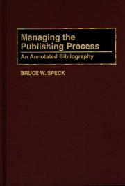 Cover of: Managing the publishing process | Bruce W. Speck